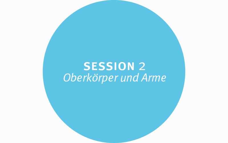 Session 2 – Oberkörper und Arme