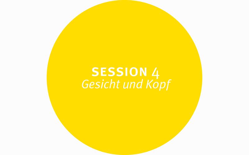 Session 4 – Kopf und Gesicht