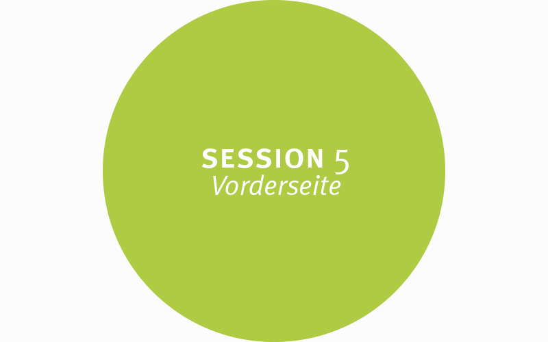 Session 5 – Vorderseite